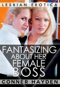 Fantasizing About Her Female Boss: Lesbian Erotica