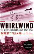 Whirlwind: The Air War Against Japan, 1942-1945