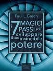 I 7 Magici Passi per sviluppare il tuo invincibile potere