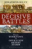 Decisive Battles: From Yorktown to Operation Desert Storm