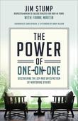 Power of One-on-One, The: Discovering the Joy and Satisfaction of Mentoring Others