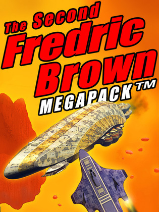 The Second Fredric Brown Megapack: 27 Classic Science Fiction Stories