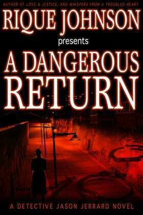 A Dangerous Return: A Novel