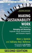 Making Sustainability Work: Best Practices in Managing and Measuring Corporate Social, Environmental, and Economic Impacts