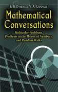 Mathematical Conversations: Multicolor Problems, Problems in the Theory of Numbers, and Random Walks
