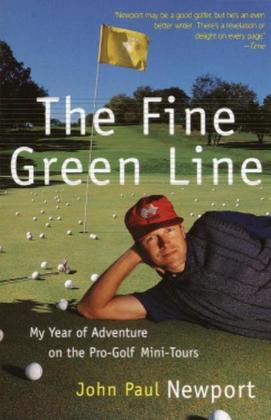 The Fine Green Line: My Year of Golf Adventure on the Pro-Golf Mini-Tours
