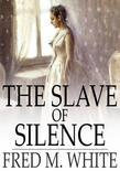 Slave of Silence