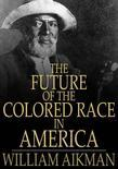 The Future of the Colored Race in America