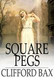Square Pegs: A Rhymed Fantasy for Two Girls