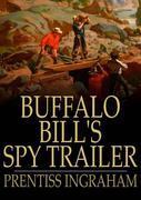 Buffalo Bill's Spy Trailer: The Stranger in Camp