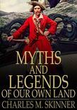 Myths and Legends of Our Own Land: Complete