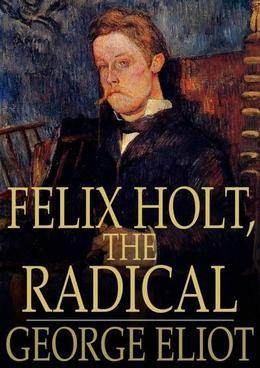 Felix Holt, the Radical