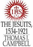 The Jesuits, 1534-1921: A History of the Society of Jesus from its Foundation to the Present Time