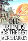 Old Friends Are the Best
