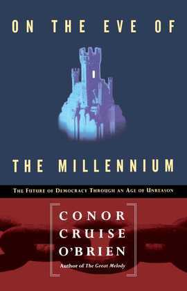 On the Eve of the Millenium: The Future of Democracy Through an Age of Unreason