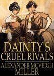 Dainty's Cruel Rivals: The Fatal Birthday