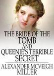 The Bride of the Tomb and Queenies Terrible Secret