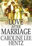 Love After Marriage: And Other Stories of the Heart