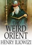 The Weird Orient: Nine Mystic Tales