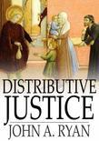Distributive Justice: The Right and Wrong of Our Present Distribution of Wealth