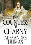 The Countess of Charny: Or, the Execution of King Louis XVI