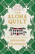 The Aloha Quilt: An Elm Creek Quilts Novel