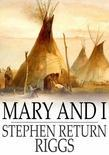 Mary and I: Forty Years with the Sioux