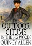 The Outdoor Chums in the Big Woods: Or the Rival Hunters of Lumber Run
