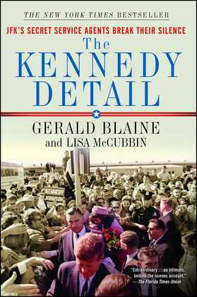 The Kennedy Detail (Enhanced Edition): JFK's Secret Service Agents Break Their Silence