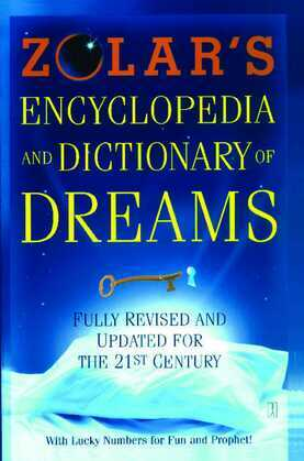 Zolar's Encyclopedia and Dictionary of Dreams: Fully Revised and Updated for the 21st Century