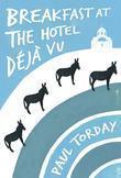 Breakfast at the Hotel Déjà vu: A Novella