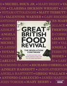 Great British Food Revival: The Revolution Continues: 16 Celebrated Chefs Create Mouth-Watering Recipes with the UK's Finest Ingredients