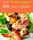 200 Easy Suppers: Hamlyn All Colour Cookery