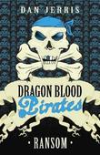 Ransom: Dragon Blood Pirates: Book Seventeen