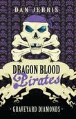 Graveyard Diamonds: Dragon Blood Pirates: Book Sixteen