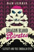 Slitgut and Emerald Eyes: Dragon Blood Pirates: Book Thirteen