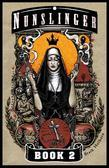 Nunslinger: Book 2: The Good, the Bad and the Penitent