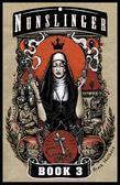 Nunslinger: Book 3: A Pilgrim and a Stranger