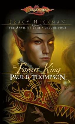 The Forest King: Tracy Hickman Presents the Anvil of Time