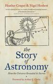 The Story of Astronomy: How the Universe Revealed Its Secrets