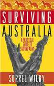 Surviving Australia: A Practical Guide to Staying Alive