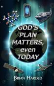 God's Plan Matters Even Today