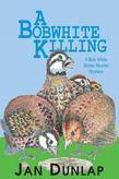 A Bobwhite Killing: A Bob White Murder Mystery