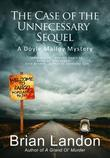 The Case of the Unecessary Sequel: A Doyle Malloy Mystery
