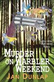 Murder on Warbler Weekend: A Bob White Murder Mystery