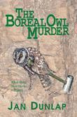 The Boreal Owl Murder: A Bob White Murder Mystery