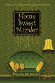 Home Sweet Murder: A Tales of a Tenacious Housesitter Mystery