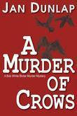 A Murder of Crows: A Bob White Murder Mystery