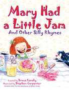 Mary Had a Little Jam: And Other Silly Rhymes
