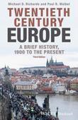 Twentieth-Century Europe: A Brief History, 1900 to the Present
